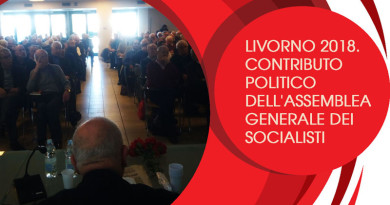 LIVORNO 2018. CONTRIBUTO POLITICO DELL'ASSEMBLEA GENERALE DEI SOCIALISTI