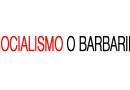 SOCIALISMO O BARBARIE